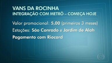 Começa integração entre vans e metrô na Rocinha - A integração entre vans e metrô terá o preço promocional de R$ 5, por três meses. E vale para as estações de São Conrado e Jardim de Alah.