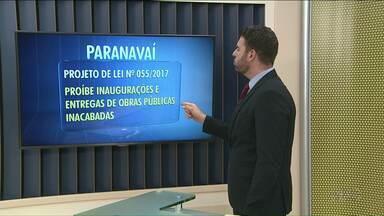 Projeto que proíbe inauguração de obras inacabadas é aprovado em Paranavaí - Além desse, foram aprovados outros dois projetos em segunda discussão nesta segunda-feira, 16.