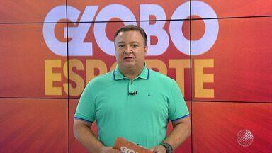 Confira os destaques do GE para esta quarta-feira (1) - Veja na chamada do esporte no Bahia Meio Dia.