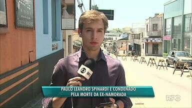 Júri condena Paulo Spinardi a mais de 23 anos de prisão - Segundo o júri, ele matou a ex-namorada em 2015, em Ponta Grossa. Ela teria sido jogada por ele de uma das fendas do Rio São Jorge.