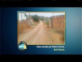 VC no MGTV: Confira os vídeos enviados pelos telespectadores da região - Morador da cidade de Belo Oriente reclama da falta de pavimentação e algumas ruas.