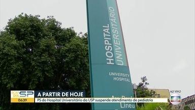 PS do Hospital Universitário da USP suspende atendimento de pediatria - Suspensão começou nesta terça-feira.