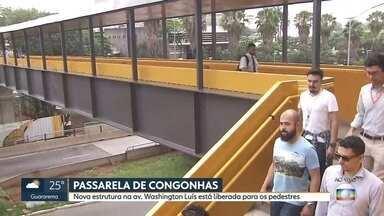 Passarela de Congonhas é inaugurada após 18 anos - A nova estrutura, na Avenida Washington Luís, tem acessibilidade e uma cobertura termoacústica. Uma praça ainda está em obras.
