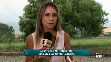 Neste sábado (20) tem mutirão digital em Ponta Grossa - Vai ser no bairro Cará-Cará. Equipe vão até o bairro pra ajudar as pessoas a fazer a instalação dos kits digitais.