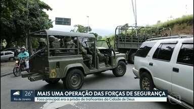 Forças de Segurança fazem operação conjunta na Cidade de Deus - Cerco se estendeu a comunidades onde os bandidos podem se esconder, em outros pontos do Rio