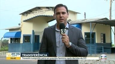 Travestis vão ser transferidas para presídio feminino no interior de SP - Uma das travestis divide cela com 31 homens, em Presidente Prudente. STF determinou transferência.