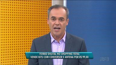 Feirão digital vai até domingo no Shopping Total - Feirão é oportunidade para comprar o kit de conversor e antena com um preço acessível.