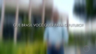 Que Brasil você quer para o futuro? Saiba como enviar o seu vídeo - Assista a seguir.