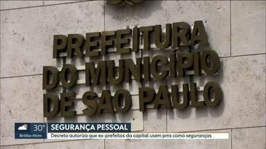Prefeito João Doria publica decreto que garante segurança policial a ex-prefeitos - Decreto publicado diz que ex-prefeitos, cônjuges e filhos podem usar policiais militares como seguranças pessoais por até um ano.