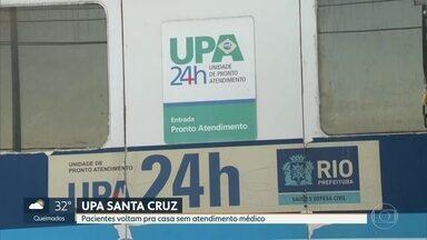 PACIENTES SEM ATENDIMENTO NA UPA DE SANTA CRUZ - Unidade está atendendo apenas os casos mais graves. Muitos pacientes voltaram pra casa.