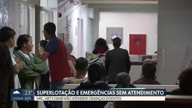 Pais com filhos doentes não conseguem atendimento em emergências pediátricas - Reclamações no Hospital Regional de Ceilândia, no Hospital Regional de Taguatinga e no Hospital Materno Infantil de Brasília.