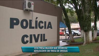 Mulher que ofereceu enteada a traficantes em troca de drogas está presa - O caso foi em Foz do Iguaçu.