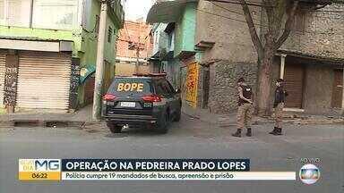 Polícia faz operação na Pedreira Prado Lopes, em Belo Horizonte - Corporação cumpre 19 mandados de prisão e busca e apreensão.