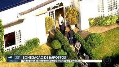 Dono dos refrigerantes Dolly é preso por fraude fiscal - Laerte Codonho também acusado de lavagem de dinheiro e organização criminosa.
