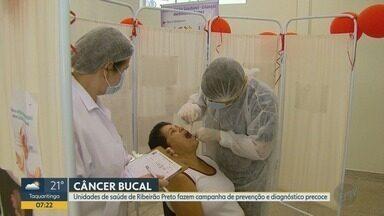 Unidades de saúde promovem campanha de prevenção ao câncer de boca em Ribeirão - São oferecidos exames gratuitos para diagnóstico precoce da doença.