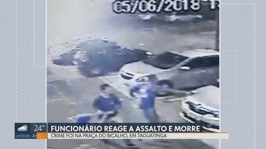 Funcionário reage a assalto em supermercado de Taguatinga e morre - Ele saiu correndo atrás do bandido e acabou levando um tiro no peito. O bandido conseguiu fugir e ainda acertou um outro homem na perna.