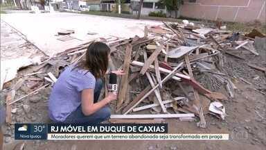 O RJ Móvel foi a Duque de Caxias, nessa quarta-feira - Moradores do bairro Laguna querem transformar um terreno da prefeitura, que está abandonado, numa praça.
