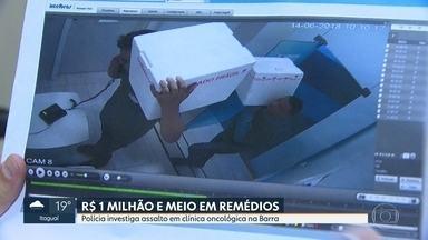 Polícia investiga assalto em Clínica de Oncologia na Barra da Tijuca - Bandidos levaram R$ 1 milhão e meio em medicamentos contra câncer.