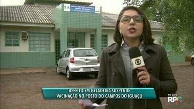 Vacinação na unidade de saúde do Campos do Iguaçu está suspensa - Suspensão é por causa de um defeito em uma geladeira que armazena as doses.