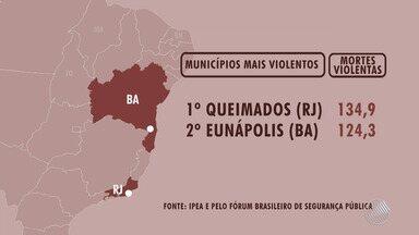 Eunápolis é a segunda cidade mais violenta do Brasil - A informação foi divulgada pelo Atlas da Violência, levando em consideração as cidades brasileiras com mais de 100 mil habitantes, em 2016.