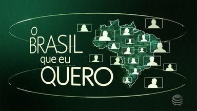 Que Brasil você quer para o futuro? - A Globo quer ouvir o desejo dos brasileiros de todas as cidades do país.