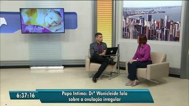 """Quadro """"Papo Íntimo"""" fala sobre ovulação irregular - Quem está tentando engravidar tem dificuldades com o ciclo menstrual irregular."""