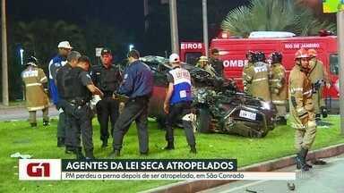 Policial é atropelado por motorista que furou blitz - Agente da Lei Seca teve a perna amputada depois do atropelamento
