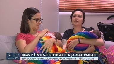 Mulheres conseguem direito à licença-maternidade para cuidarem das filhas gêmeas - As duas vivem um relacionamento homoafetivo. Servidora entrou na Justiça para conseguir a licença, depois de fazer tratamento para também amamentar as filhas.