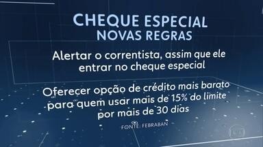 Veja quais são as novas regras para o uso do cheque especial - Bancos têm que alertar o cliente que entra no especial e oferecer linha mais barata a quem usa acima de 15% do limite por mais de 30 dias.