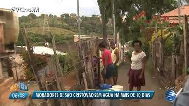 Moradores de São Cristóvão reclamam de falta de água que já dura mais de 10 dias - A reportagem foi ao local conferir o problema. Envie sua sugestão para jm@redebahia.com.br.