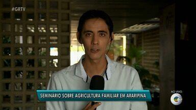 Seminário sobre agricultura familiar será realizado em Araripina - O evento começa nesta sexta-feira.
