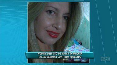 Homem suspeito de matar ex-mulher em Jaguariaíva continua foragido - O crime foi nesta quarta-feira (25). A mulher de 32 anos foi morta a facadas.