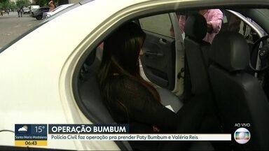 Polícia Civil faz operação para prender Paty Bumbum e Valéria Reis - A Polícia Civil prendeu, na manhã desta segunda-feira (6), Patrícia Silva dos Santos - a Paty Bumbum. Ela é suspeita de fazer procedimentos estéticos ilegalmente.