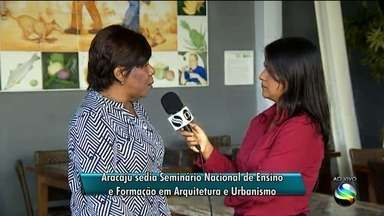 Aracaju sedia Seminário Nacional de Ensino e Formação em Arquitetura e Urbanismo - Evento vai discutir as diretrizes curriculares nacionais dos cursos de arquitetura e urbanismo do Brasil.