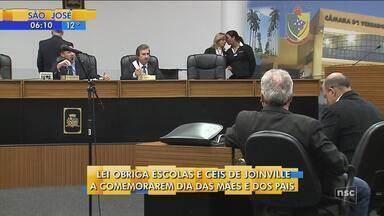 Câmara aprova lei que obriga escolas de Joinville a comemorarem Dia das Mães e dos Pais - Câmara aprova lei que obriga escolas de Joinville a comemorarem Dia das Mães e dos Pais