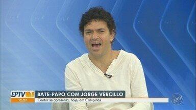 'Em Cena': Confira entrevista com Jorge Vercillo, com show neste sábado em Campinas (SP) - Cantor e compositor se apresenta com participações especiais neste sábado (11), no Brasuca Espaço Cultural em Campinas (SP).