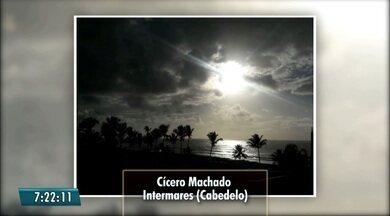 Veja as fotos das paisagens paraibanas enviadas pelos telespectadores do Bom Dia Paraíba - Confira as fotos exibidas hoje.