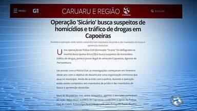 Operação 'Sicário' busca suspeitos de homicídios e tráfico de drogas em Capoeiras - Durante a operação estão sendo cumpridos seis mandados de prisão e dez mandados de busca e apreensão domiciliar.