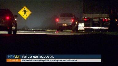 Falta de iluminação pública pode provocar acidentes nas rodovias - O alerta é da Polícia Rodoviária Federal.