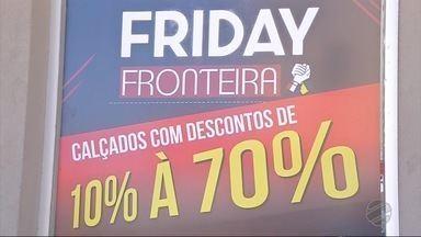 Black Friday deve movimentar R$ 30 milhões na fronteira de MS com Paraguai - Para o consumidor, os descontos chegam a 50%.