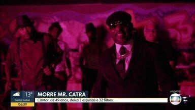 Mr. Catra morre em São Paulo aos 49 anos - Carioca, cantor tratava câncer no estômago em São Paulo