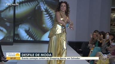 Barra Fashion: evento começou na terça-feira (11) no Shopping Barra, em Salvador - Os desfiles acontecem até o domingo (16).