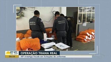 Fraude em licitações de uniformes de órgãos públicos é investigada no ES - Operação Trama Real, do Ministério Público Estadual, aponta que as empresas atuaram em pelo menos 10 licitações e que elas usavam sócios laranjas para as fraudes.