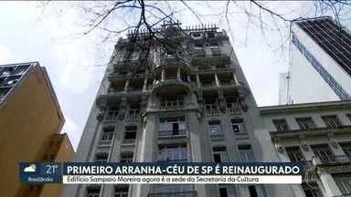 Reinaugurado o primeiro arranha-céu construído na capital - O Edifício 'Sampaio Moreira' está de portas abertas na Rua Libero Badaró e agora é sede da Secretaria Municipal de Cultura.