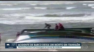 Acidente de barco deixa um morto em Itanhaém - Marinha e Polícia Civil investigam as causas do acidente.