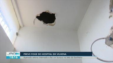 Preso foge de hospital em Vilhena - Apenado estava internado e fez um buraco no teto do banheiro para fugir.