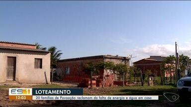 Moradores estão sem água e energia em loteamento no Balneário de Linhares, ES - As casas estão sem energia e água pois os moradores não conseguiram realizar instalação.