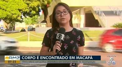 Corpo em avançado estado de decomposição é encontrado com os pulsos amarrados, em Macapá - Populares acionaram a polícia na tarde desta quinta-feira (20). Um RG foi encontrado ao lado do cadáver, mas somente a perícia vai confirmar a identidade da vítima