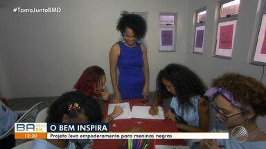 O Bem Inspira: projeto leva empoderamento para meninas negras - Conheça o projeto que transforma a vida de meninas de uma comunidade em Salvador.