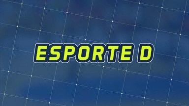 Assista à íntegra do Esporte D desta sexta-feira, 21/09 - Programa exibido em 21/09/18.
